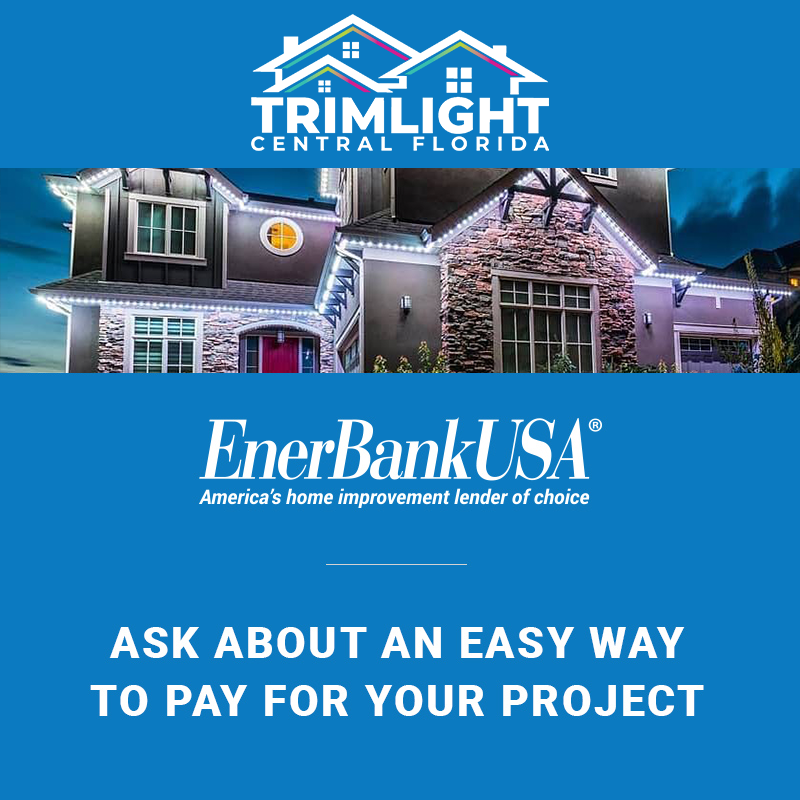 Central Florida Trimlight Financing Information Banner. Ask about our easy way to pay for your project.